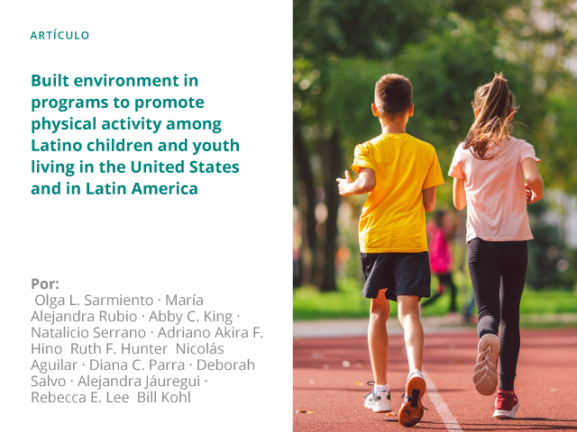 Built environment in programs to promote physical activity among Latino children and youth living in the United States and in Latin America