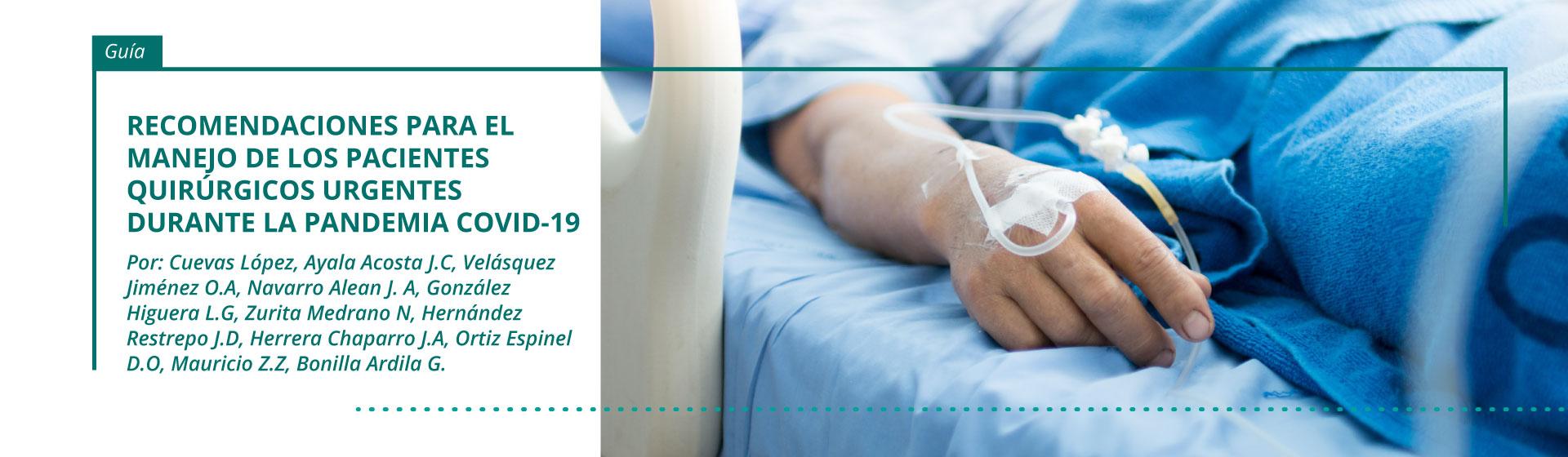 Recomendaciones para el manejo de los pacientes quirúrgicos urgentes durante la pandemia COVID-19