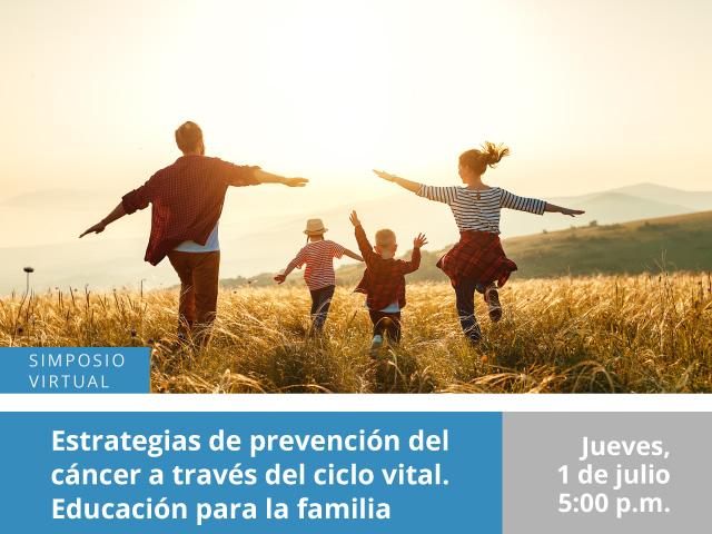 Estrategias de prevención del cáncer a través del ciclo vital. Educación para la familia