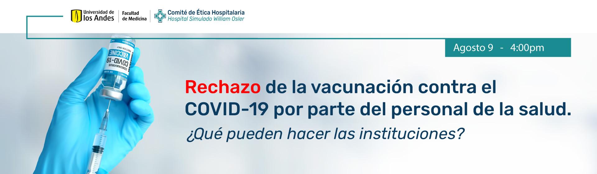 Rechazo de la vacunación contra el COVID-19 por parte del personal de la salud.