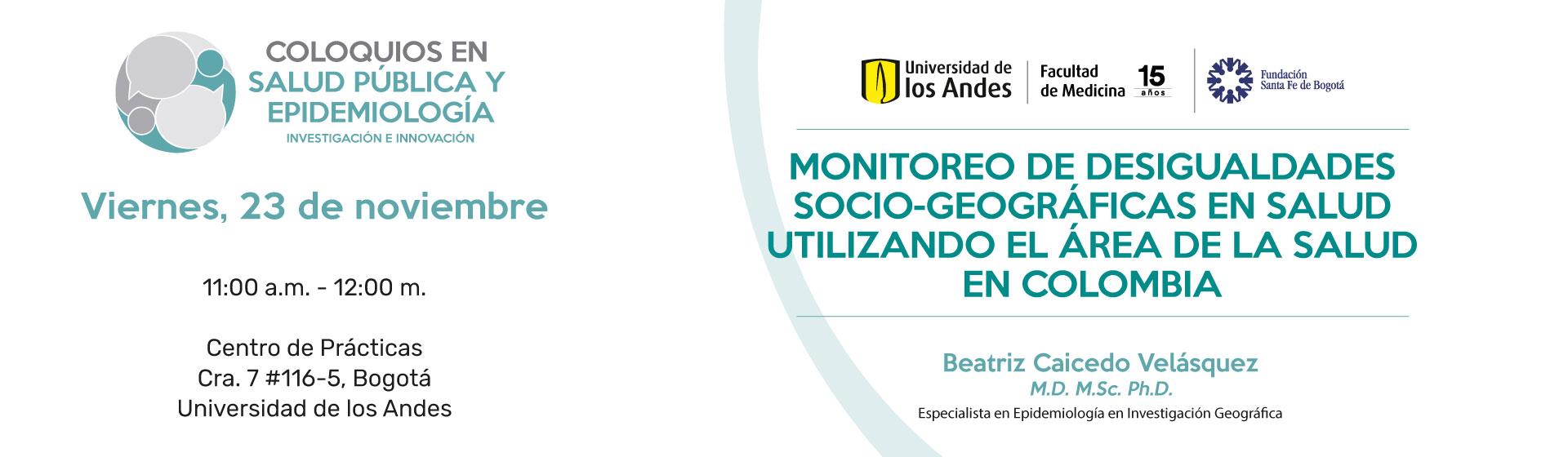 Coloquio Monitoreo de Desigualdades socio-geográficas en Salud utilizando el Área de la Salud en Colombia