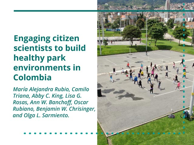 Engaging citizen scientists to build healthy park environments in Colombia
