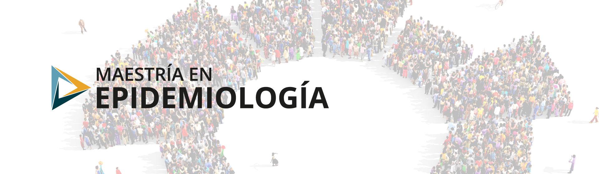 Inscripciones abiertas Maestría en Epidemiología