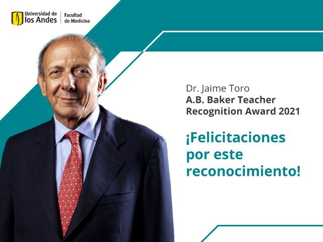 Dr. Jaime Toro - A.B. Baker Teacher Recognition Award 2021