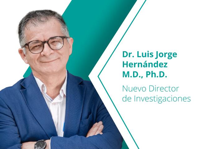 Dr. Luis Jorge Hernández - Nuevo Director de Investigaciones