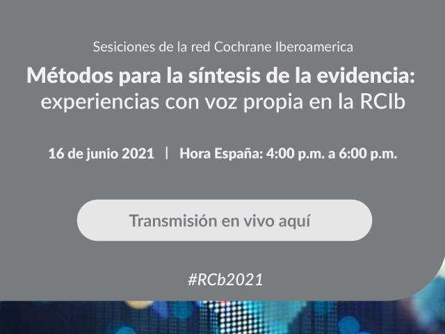 Métodos para la síntesis de la evidencia: experiencias con voz propia en la RCIb